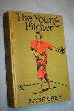"""1911 """"The Young Pitcher"""" By Zane Grey"""