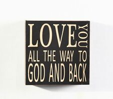 """""""Love you all the way to God and back"""" Black Square Wood Box Sign 5.75"""""""