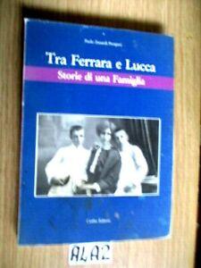 ZANARDI TRA FERRARA E LUCCA STORIE DI UNA FAMIGLIA       (A4A2)