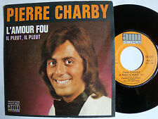 """PIERRE CHARBY: L'amour fou / il pleut, il pleut - 7"""" SP AMI RECORDS 1973"""