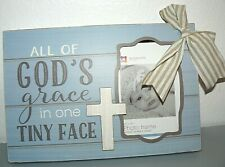 "All of God's grace in one tiny face light blue wooden photo frame 11"" x 7 1/2"""