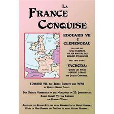 La France Conquise: Edouard VII Et Clemenceau: Quatre Temoignages (Paperback or