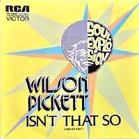 WILSON PICKETT Isn't That So Spain Press SP