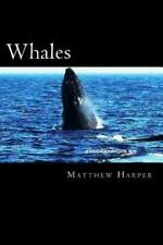 Whales : A Fascinating Book Containing Whale Facts, Trivia, Images and Memory...