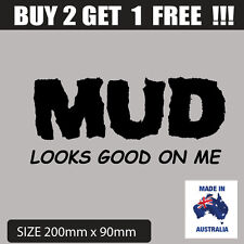 """Funny Car 4x4 Stickers """"MUD LOOKS GOOD"""" For Offroad 4wd Ute or Wagon"""