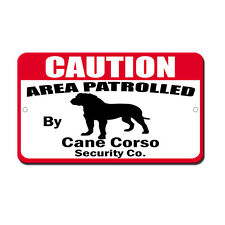 Humor Patrolled By Cane Corso Dog Novelty Funny Metal Sign 8 in x 12 in