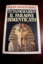 TUTANKHAMEN, IL FARAONE DIMENTICATO - di P Vandenberg - CDE edit - Anno 1987