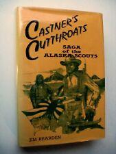 CASTNER'S CUTTHROATS Jim Rearden HC/DJ 1st ALASKA SCOUTS WWII Aleutians ATTU Z1