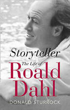 Storyteller: The Life of Roald Dahl by Donald Sturrock (Hardback, 2010)