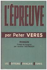VERES Peter - L'EPREUVE - 1951
