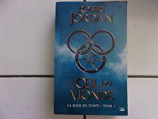 Robert Jordan LA ROUE DU TEMPS intégrale 1 : L' oeil du monde (Bragelonne )