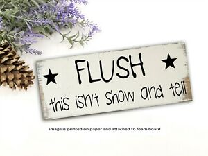 "Rustic Sign Flush Funny Bathroom  Sign Farmhouse Home Decor 8x3x1/8"""