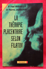 La thérapie placentaire selon Filatov - MUSARELLA Paul, JACQUEMART Pierre