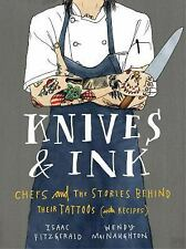 Knives & Ink: Chefs and the Stories Behind Their Tattoos (with Recipes) by Fitz
