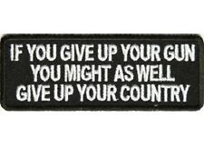 GIVE UP YOUR GUN THEN COUNTRY EMBROIDERED PATCH