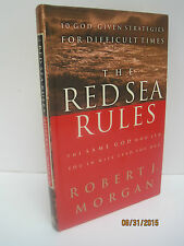The Red Sea Rules: The Same God Who Led You in Will Lead You Out by Robert...