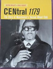 Central 1179: The Story of Manchester's Twisted Wheel Club by Keith Rylatt, Phil