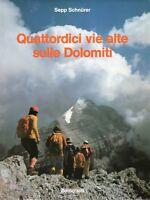 Alpinismo - Quattordici vie alte sulle Dolomiti - Sepp Schnurer - Zanichelli