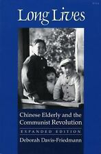 Long Lives : Chinese Elderly and the Communist Revolution by Deborah...