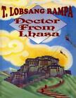 Doctor from Lhasa: By T. Lobsang Rampa
