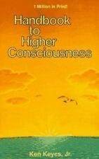 Handbook to Higher Consciousness by Ken Keyes, Jr. (1993, Paperback)