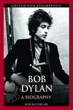 Bob Dylan : A Biography: By Batchelor, Bob