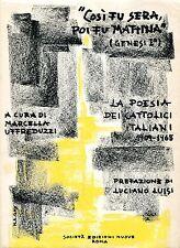 Uffreduzzi COSÌ FU SERA POI FU MATTINA CATTOLICI ITALIANI Autografo curatore