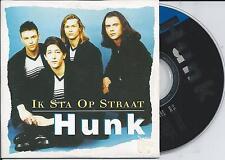 HUNK - Ik sta op straat CD SINGLE 2TR CARDSLEEVE Europop 1998 BELGIUM