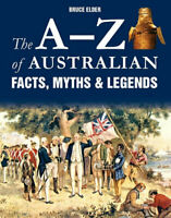NEW A-Z of Australian Facts, Myths & Legends By Elder Bruce Paperback