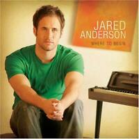 Where to Begin - Music CD - Jared Anderson -  2006-10-03 - Integrity Music - Ver