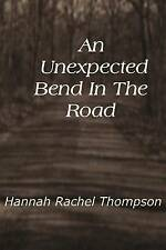 An Unexpected Bend In The Road (5776) (Volume 1) by Mrs Hannah Rachel Thompson