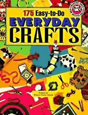 175 Easy-to-Do Everyday Crafts : Creative Uses for Recyclables by Sharon D....