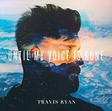 Until My Voice Is Gone - Travis Ryan (CD, 2016, Integrity)