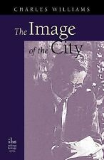 The Image of the City : And Other Essays by Charles Williams (2007, Paperback)