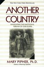 Another Country: Navigating the Emotional Terrain of Our Elders by Pipher PhD,