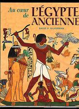 """David P. Silverman : Au coeur de l'Egypte ancienne """" Editions France Loisirs """""""