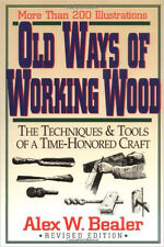 Old Ways of Working Wood by Alex Bealer / woodworking