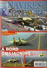 NAVIRES ET HISTOIRE N° 76 / A BORD DU LIAONING - ESSAIS AERONAUTIQUES