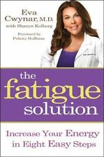 The Fatigue Solution: Increase Your Energy in Eight Easy Steps-ExLibrary