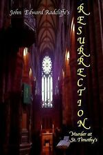 Resurrection : Murder at St Timothy's, Paperback by Radcliffe, John Edward
