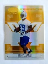 2006 DONRUSS CERTIFIED GOLD JOSEPH ADDAI RC!! 1/25!! 1/1?? FIRST ONE!!