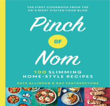Pinch of Nom:100 Slimming, Home-style Recipes by Kate Allinson and Kay Feather