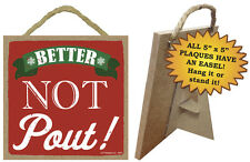 "Better Not Pout Christmas Primitive Wood Hanging Sign 5"" x 5"""