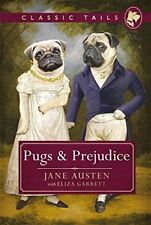 Pugs and Prejudice (Classic Tails 1): Beautifully illustrated classics, as tol,