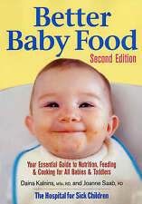 Better Baby Food: Your Essential Guide to Nutrition, Feeding and Cooking for All