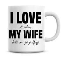 I Love My Wife Funny Golfing Coffee Mug Personalised Golf Mug Christmas Gift