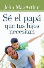 Se El Papa Que Tus Hijos Necesitan (Paperback or Softback)