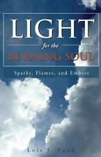 Light for the Burning Soul : Sparks, Flames, and Embers by Lois Funk (2015,...