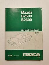 Mazda B2500 B2600 Werkstatt Handbuch /Anleitung (Ausgabe 1996)