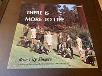 Rose City Singers~There is more to life~SHRINK~NM/NM~Rare Gospel~Portland Oregon